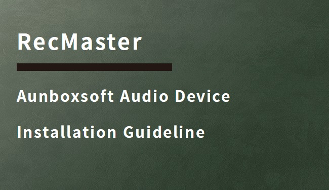 Aunboxsoft Audio Device Installation Guideline